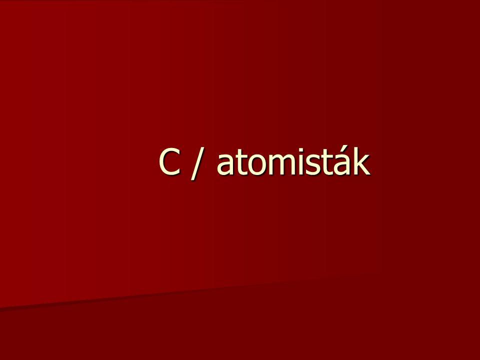 C / atomisták