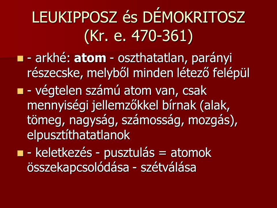 LEUKIPPOSZ és DÉMOKRITOSZ (Kr. e. 470-361)