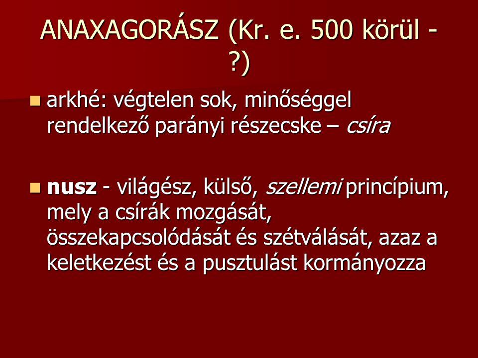 ANAXAGORÁSZ (Kr. e. 500 körül - )