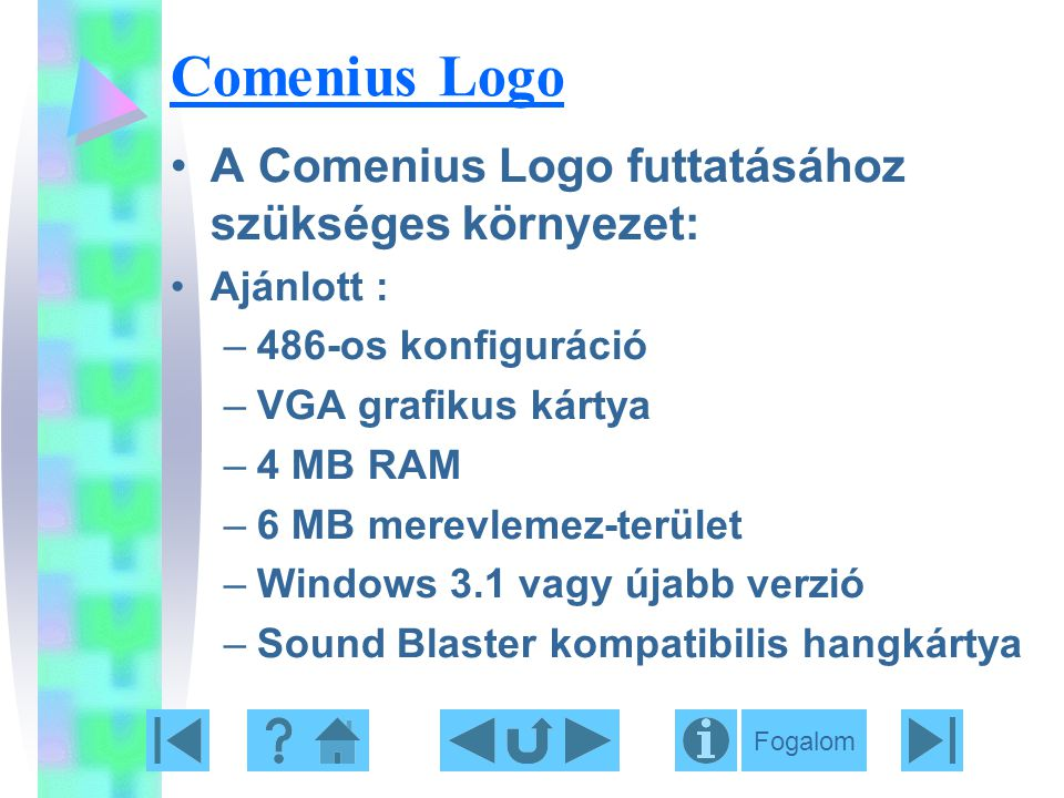 Comenius Logo A Comenius Logo futtatásához szükséges környezet:
