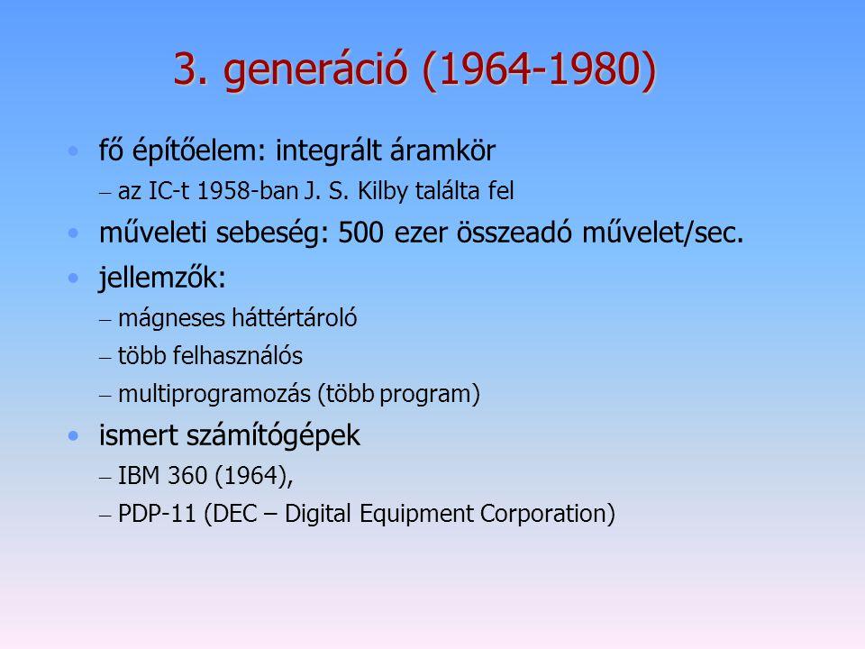 3. generáció (1964-1980) fő építőelem: integrált áramkör