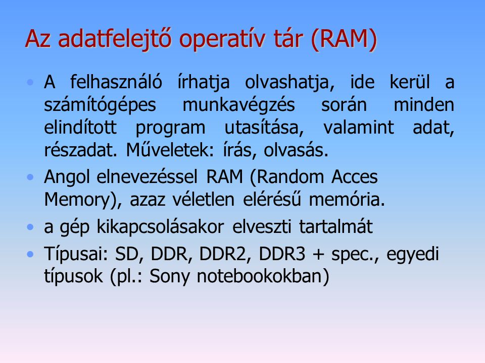 Az adatfelejtő operatív tár (RAM)