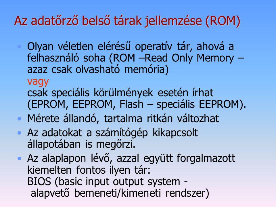Az adatőrző belső tárak jellemzése (ROM)