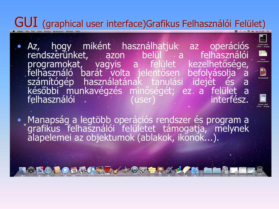 GUI (graphical user interface)Grafikus Felhasználói Felület)