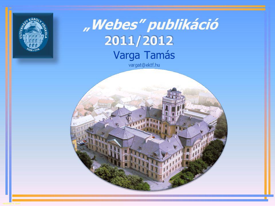 """""""Webes publikáció 2011/2012 Varga Tamás vargat@ektf.hu"""