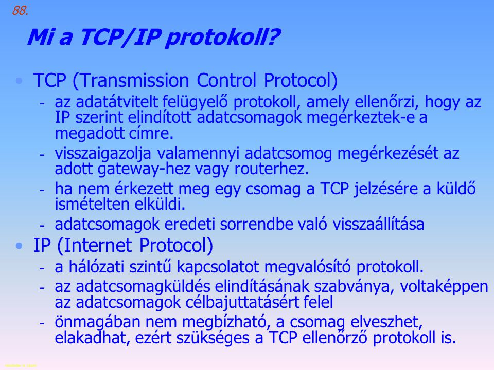 Mi a TCP/IP protokoll TCP (Transmission Control Protocol)