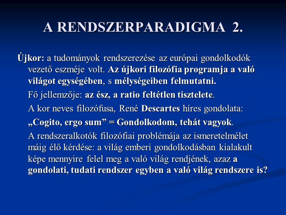 A RENDSZERPARADIGMA 2.