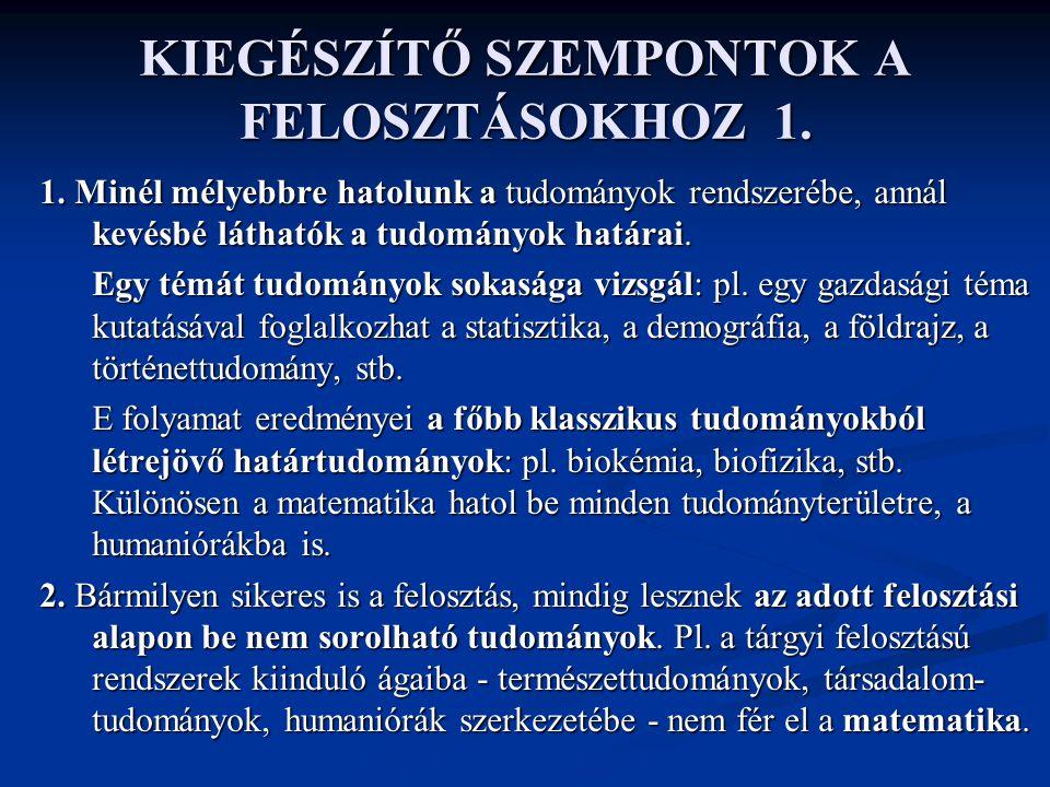 KIEGÉSZÍTŐ SZEMPONTOK A FELOSZTÁSOKHOZ 1.