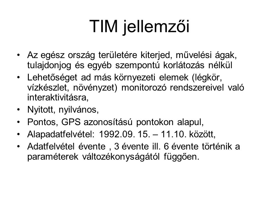 TIM jellemzői Az egész ország területére kiterjed, művelési ágak, tulajdonjog és egyéb szempontú korlátozás nélkül.