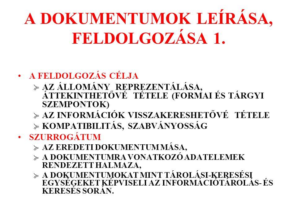 A DOKUMENTUMOK LEÍRÁSA, FELDOLGOZÁSA 1.