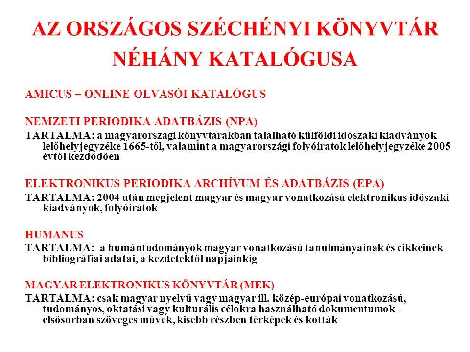 AZ ORSZÁGOS SZÉCHÉNYI KÖNYVTÁR NÉHÁNY KATALÓGUSA