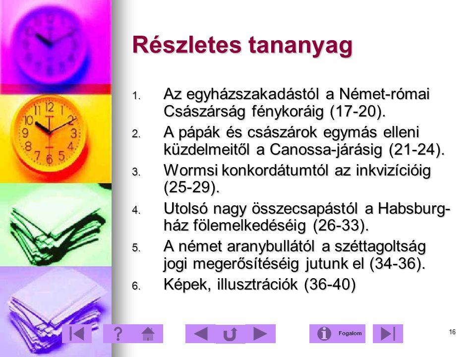Részletes tananyag Az egyházszakadástól a Német-római Császárság fénykoráig (17-20).