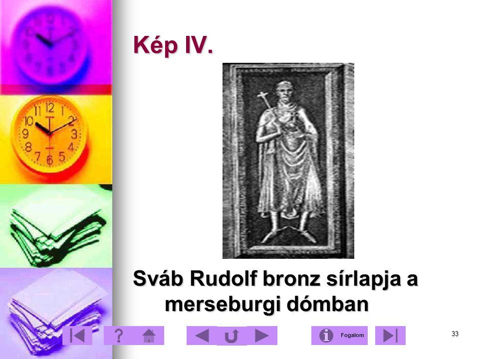 Kép IV. Sváb Rudolf bronz sírlapja a merseburgi dómban Fogalom