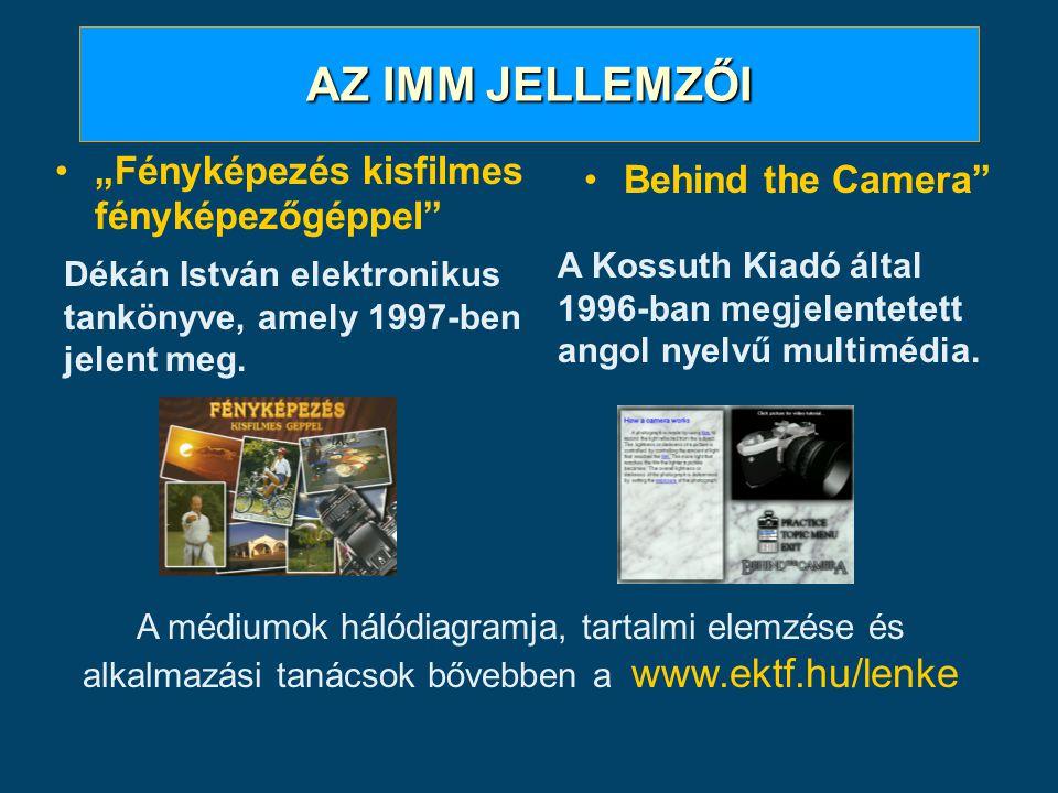 """AZ IMM JELLEMZŐI """"Fényképezés kisfilmes fényképezőgéppel"""