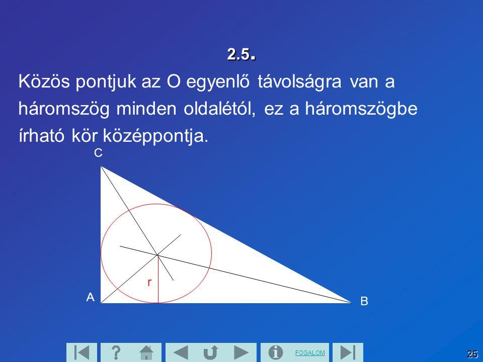 Közös pontjuk az O egyenlő távolságra van a