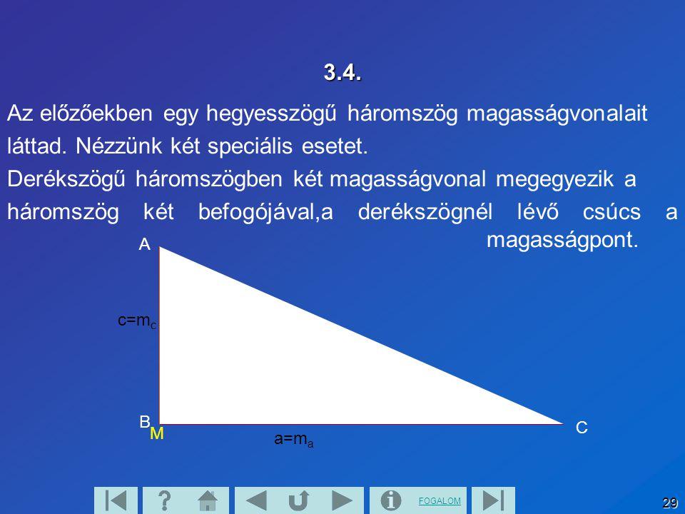 Az előzőekben egy hegyesszögű háromszög magasságvonalait