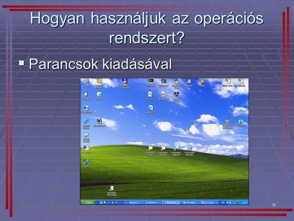 Hogyan használjuk az operációs rendszert