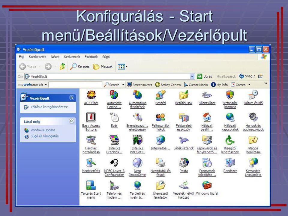 Konfigurálás - Start menü/Beállítások/Vezérlőpult