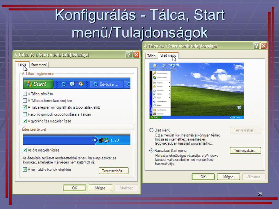 Konfigurálás - Tálca, Start menü/Tulajdonságok