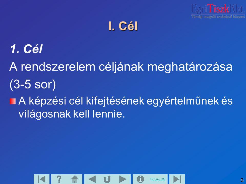 A rendszerelem céljának meghatározása (3-5 sor)
