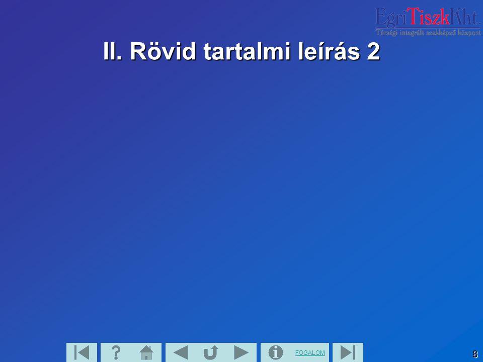 II. Rövid tartalmi leírás 2