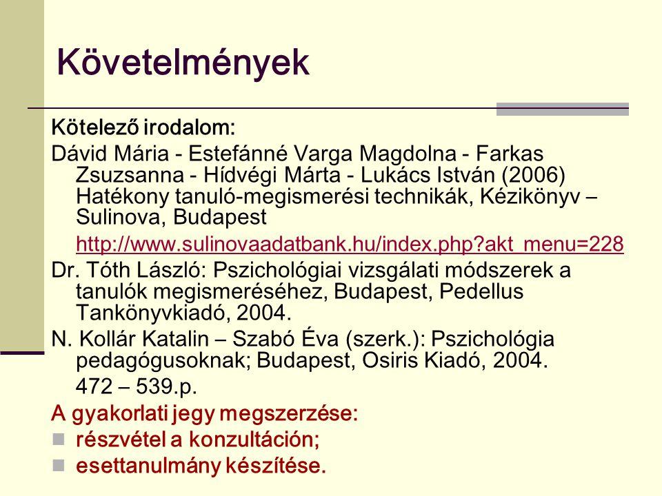 Követelmények Kötelező irodalom: