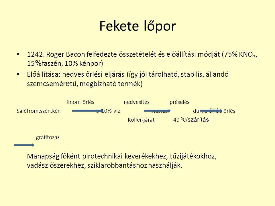 Fekete lőpor 1242. Roger Bacon felfedezte összetételét és előállítási módját (75% KNO3, 15%faszén, 10% kénpor)