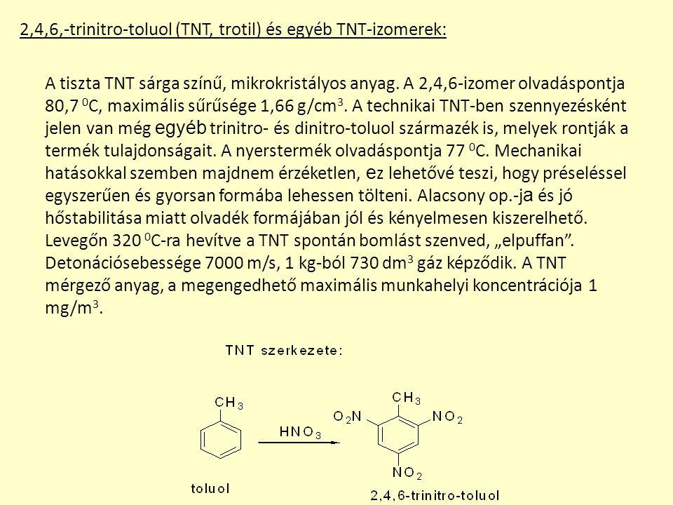 2,4,6,-trinitro-toluol (TNT, trotil) és egyéb TNT-izomerek: A tiszta TNT sárga színű, mikrokristályos anyag.