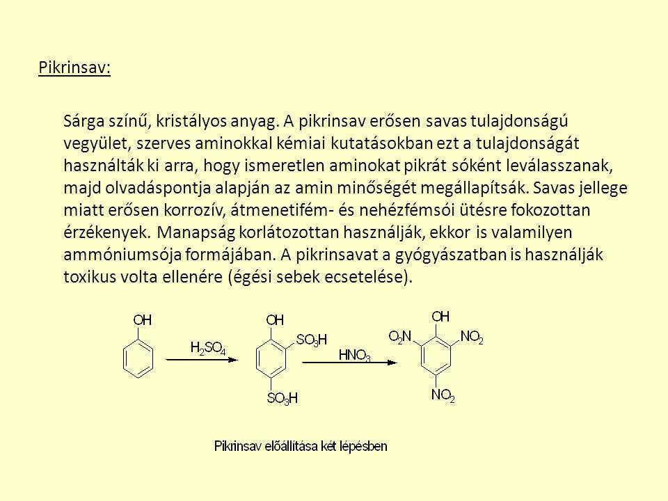Pikrinsav: Sárga színű, kristályos anyag