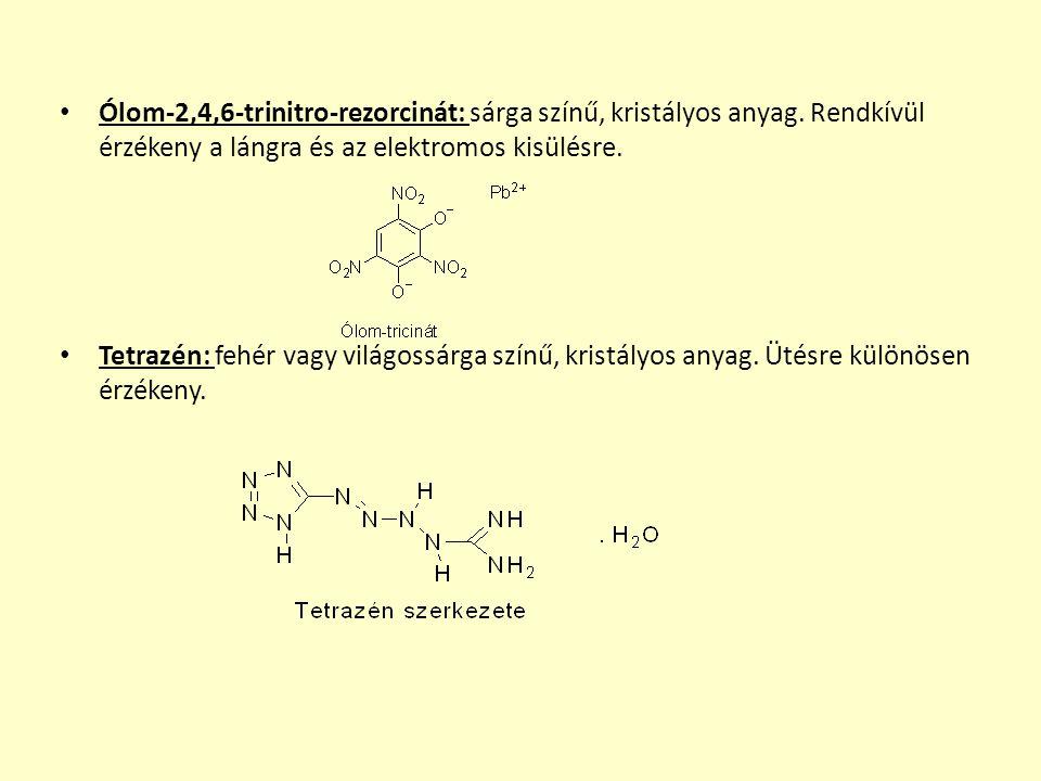 Ólom-2,4,6-trinitro-rezorcinát: sárga színű, kristályos anyag