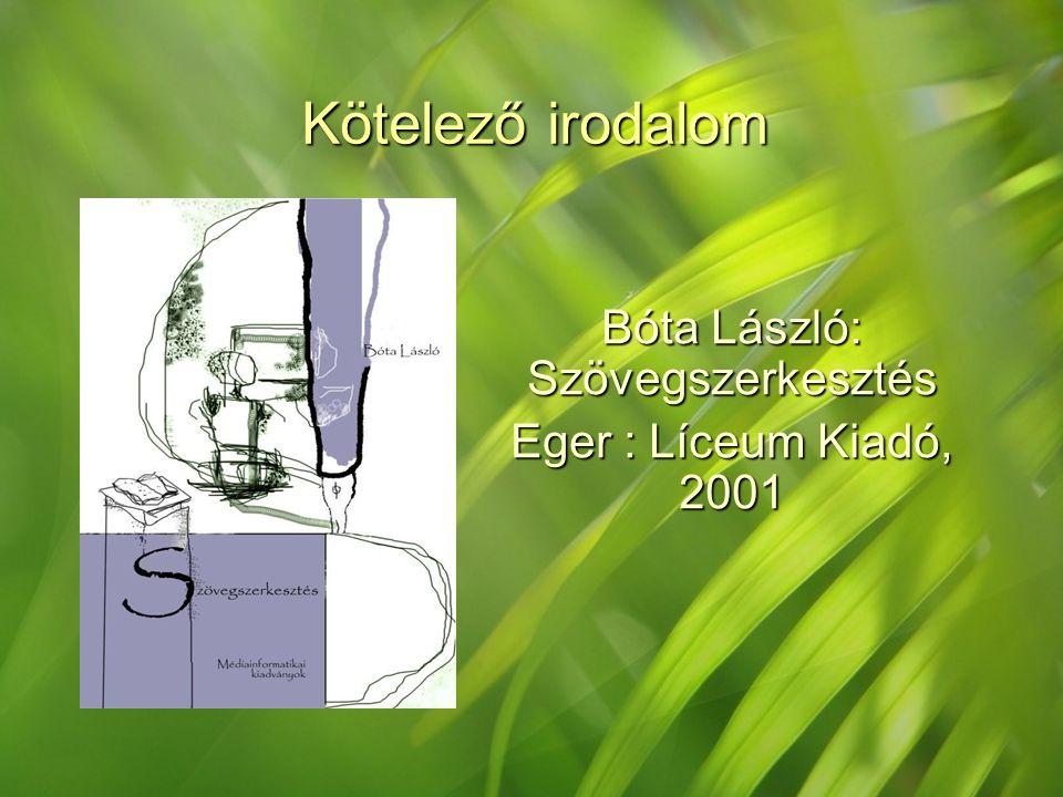 Bóta László: Szövegszerkesztés Eger : Líceum Kiadó, 2001