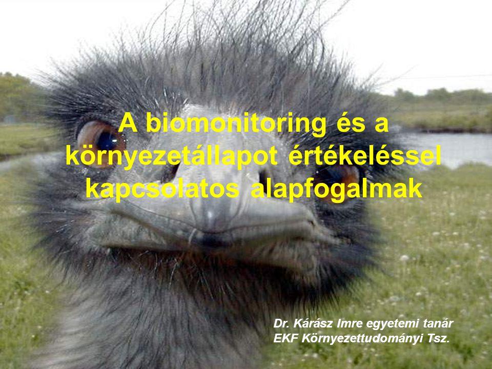 A biomonitoring és a környezetállapot értékeléssel kapcsolatos alapfogalmak