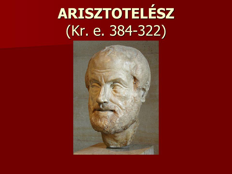 ARISZTOTELÉSZ (Kr. e. 384-322)
