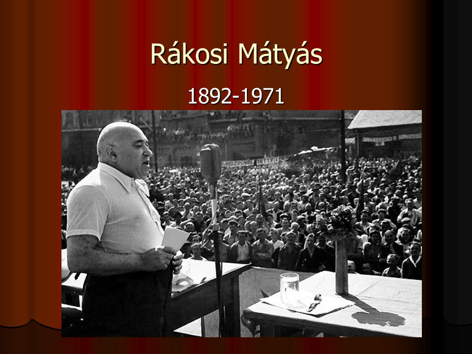 Rákosi Mátyás 1892-1971