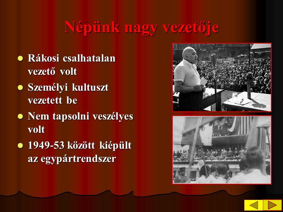 Népünk nagy vezetője Rákosi csalhatalan vezető volt