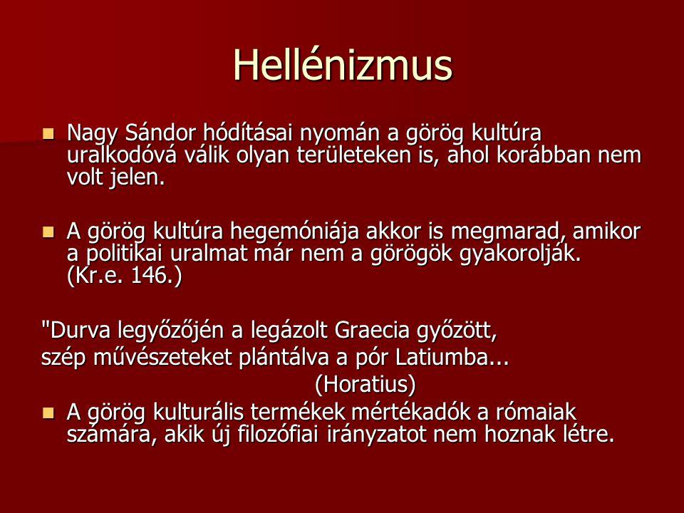 Hellénizmus Nagy Sándor hódításai nyomán a görög kultúra uralkodóvá válik olyan területeken is, ahol korábban nem volt jelen.