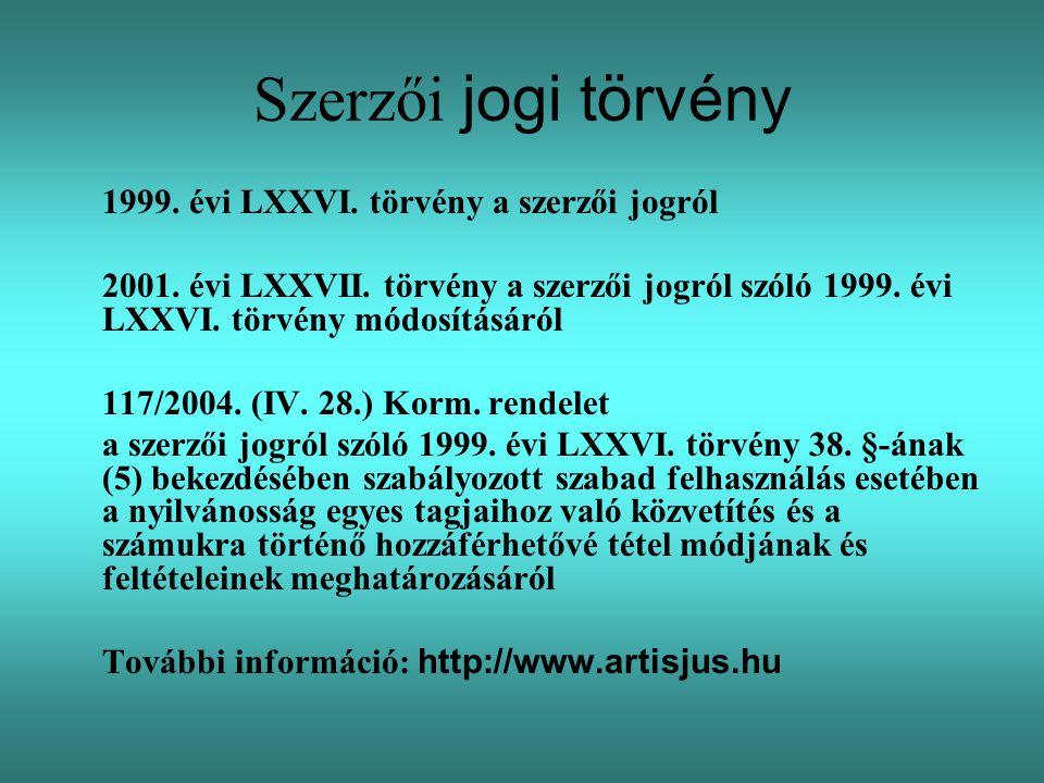 Szerzői jogi törvény 1999. évi LXXVI. törvény a szerzői jogról