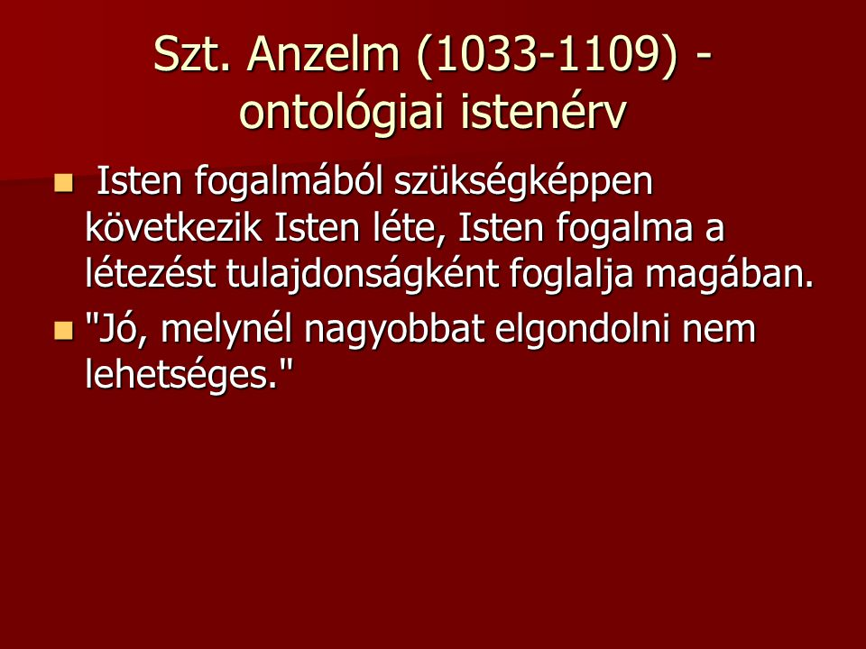 Szt. Anzelm (1033-1109) - ontológiai istenérv