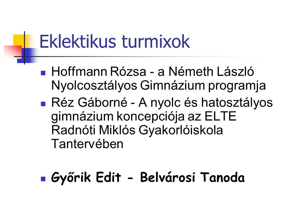 Eklektikus turmixok Hoffmann Rózsa - a Németh László Nyolcosztályos Gimnázium programja.