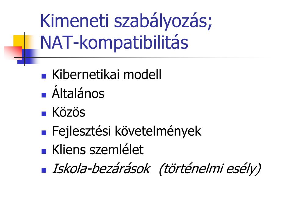 Kimeneti szabályozás; NAT-kompatibilitás
