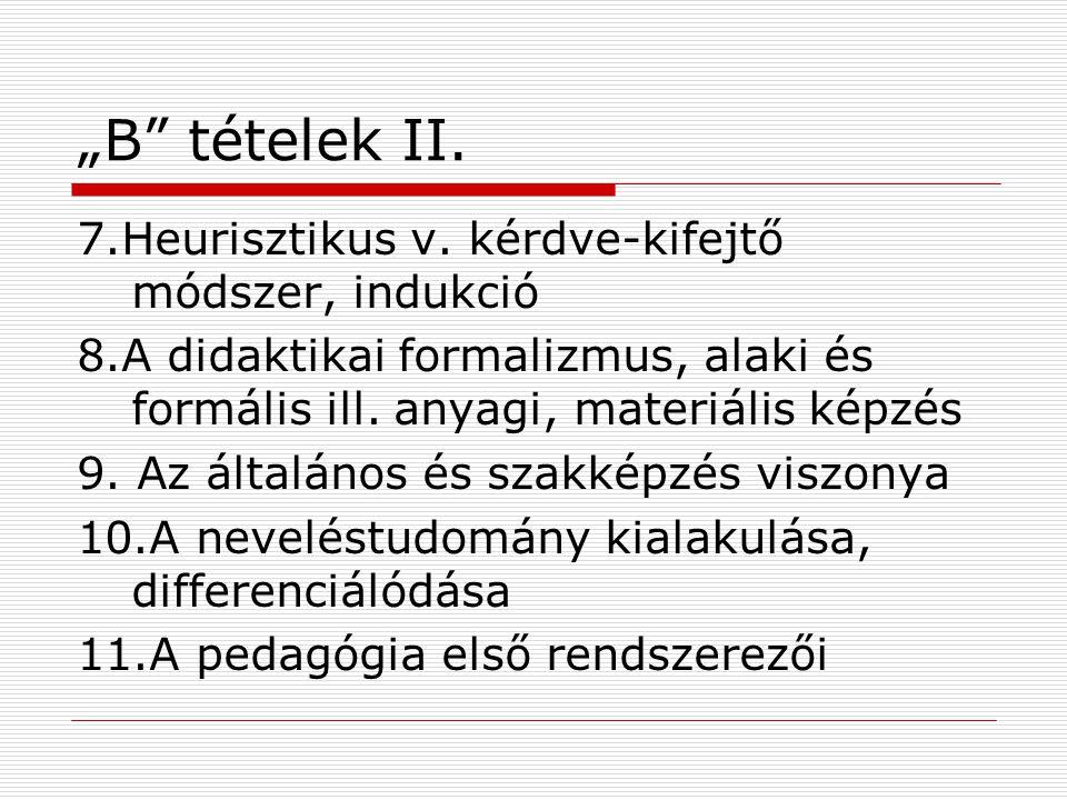 """""""B tételek II. 7.Heurisztikus v. kérdve-kifejtő módszer, indukció"""