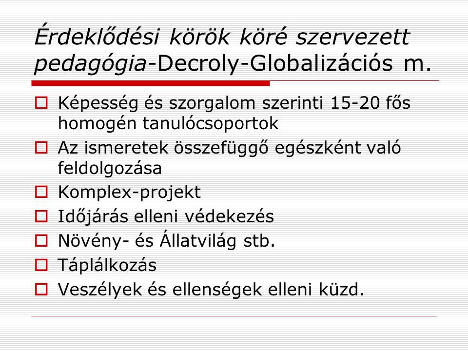 Érdeklődési körök köré szervezett pedagógia-Decroly-Globalizációs m.