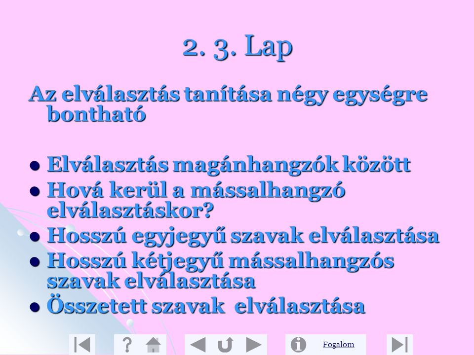2. 3. Lap Az elválasztás tanítása négy egységre bontható