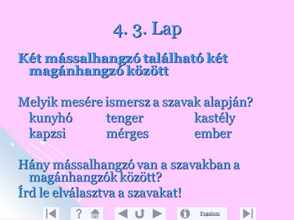 4. 3. Lap Két mássalhangzó található két magánhangzó között