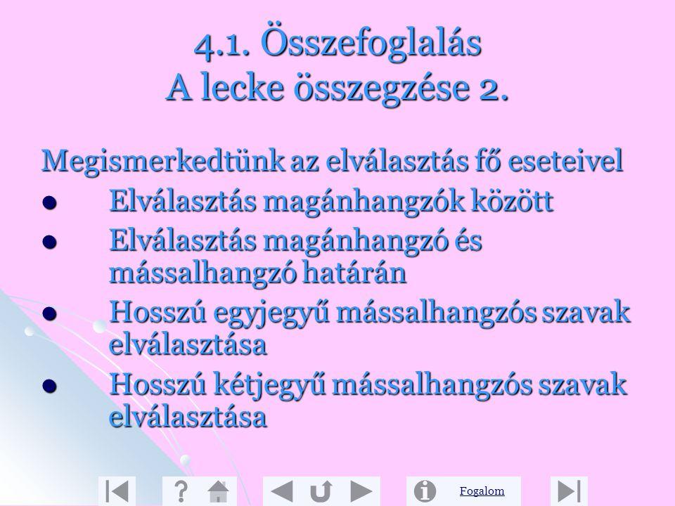 4.1. Összefoglalás A lecke összegzése 2.