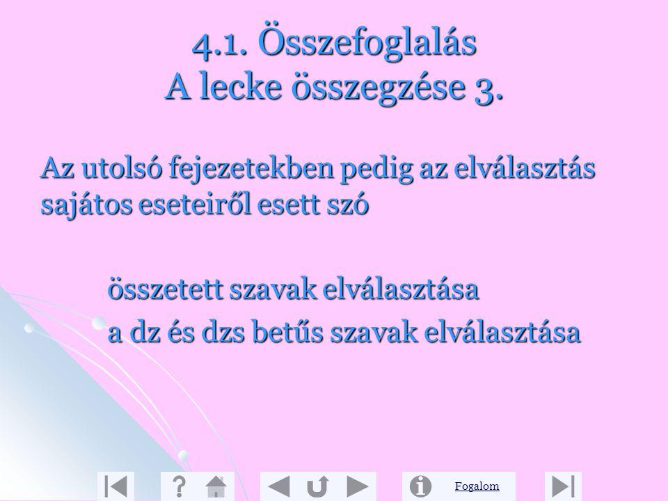 4.1. Összefoglalás A lecke összegzése 3.