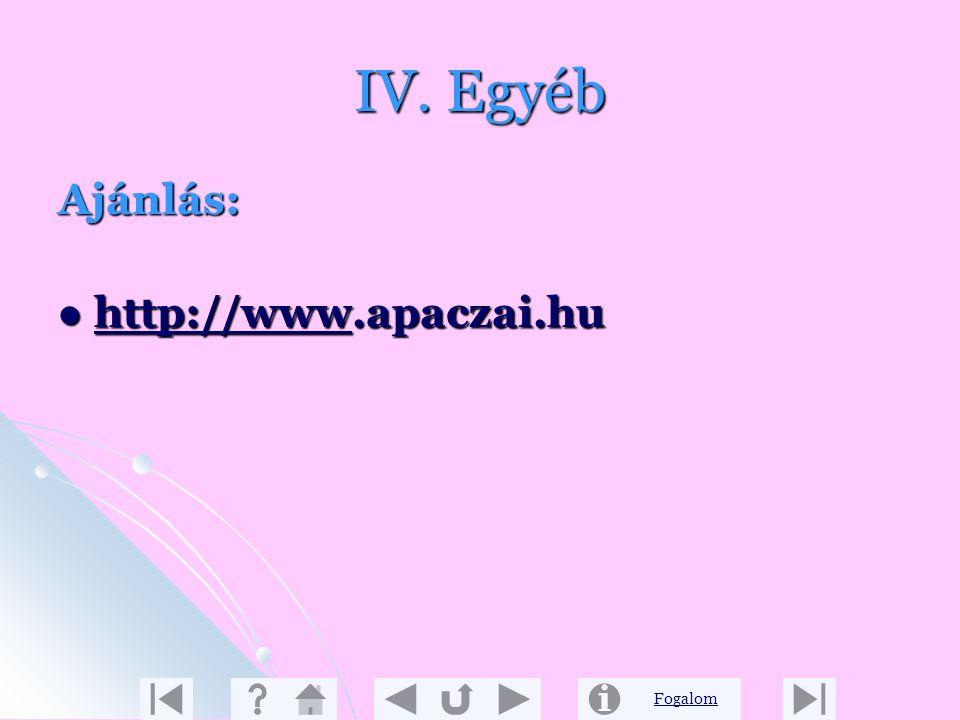IV. Egyéb Ajánlás: http://www.apaczai.hu