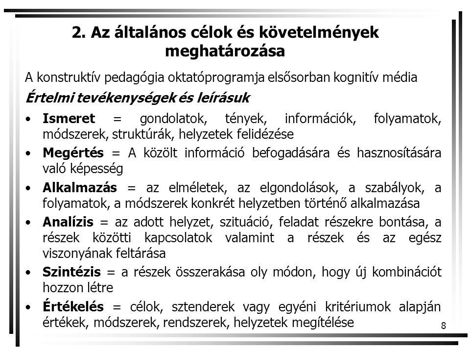 2. Az általános célok és követelmények meghatározása