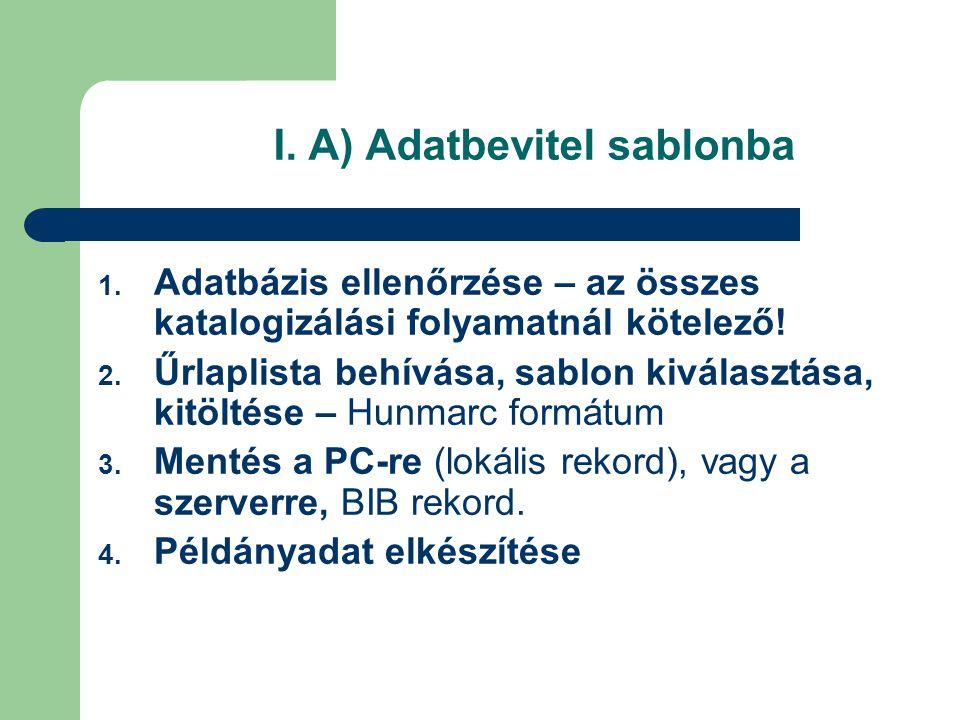 I. A) Adatbevitel sablonba