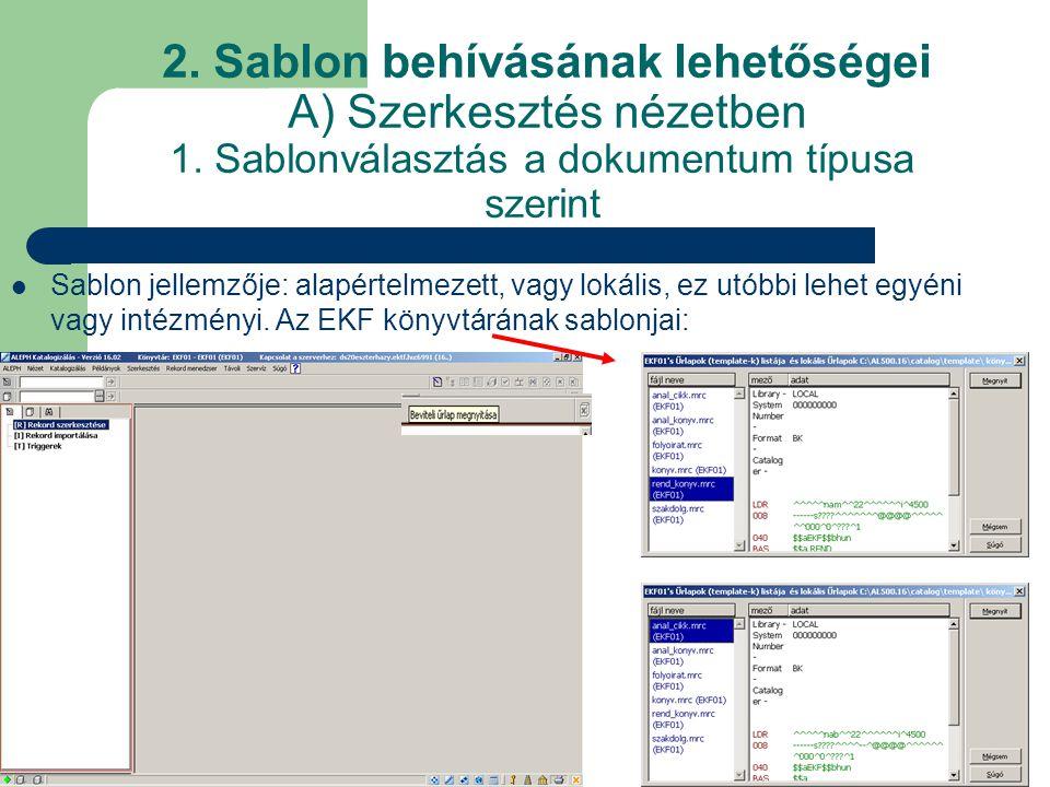 2. Sablon behívásának lehetőségei A) Szerkesztés nézetben 1
